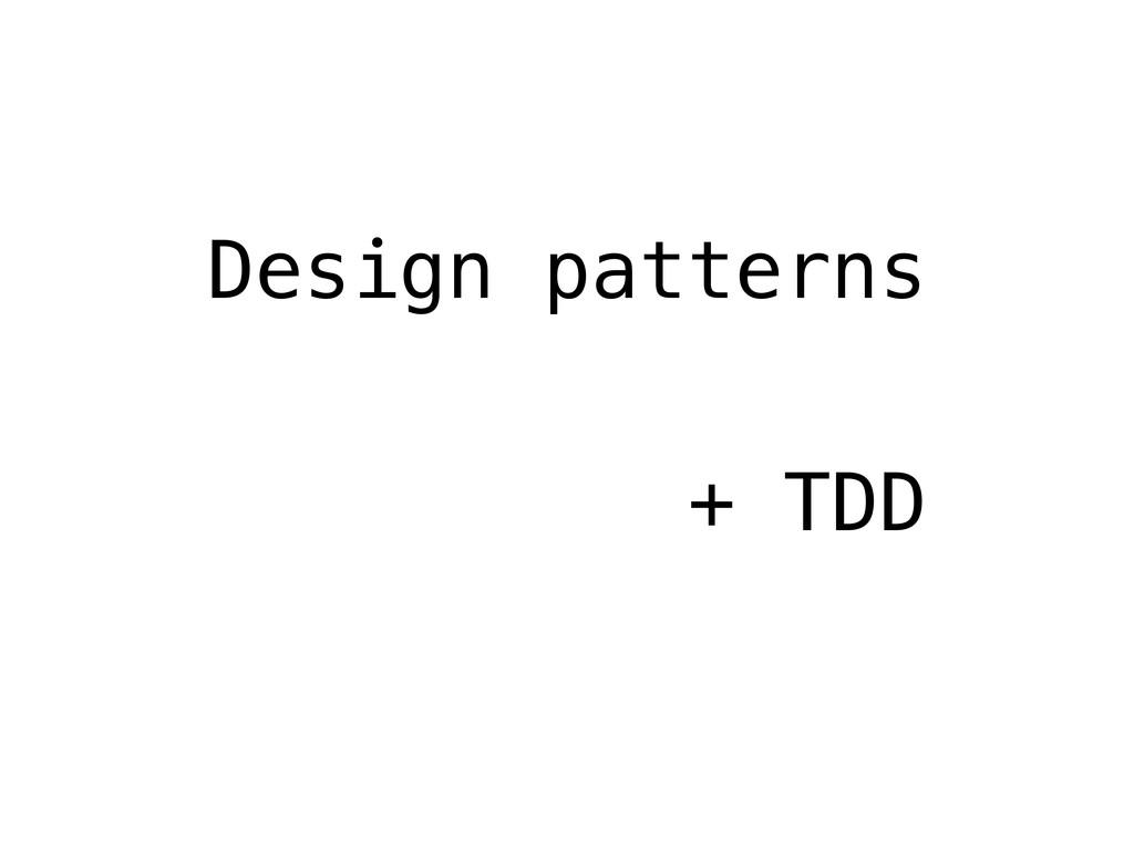 Design patterns + TDD