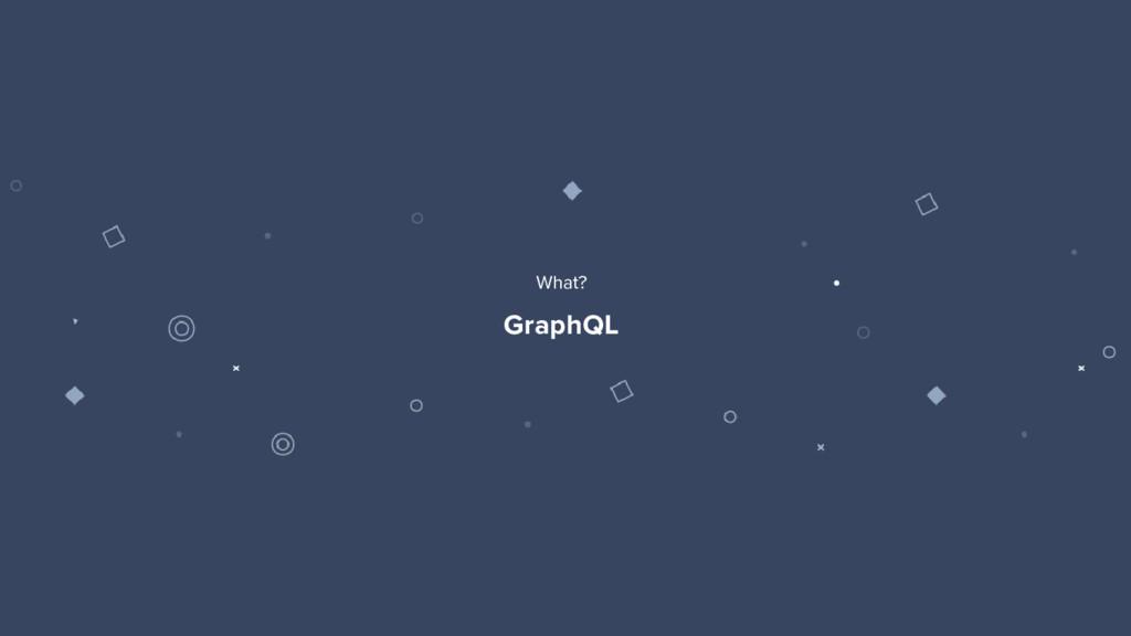 12 GraphQL What?