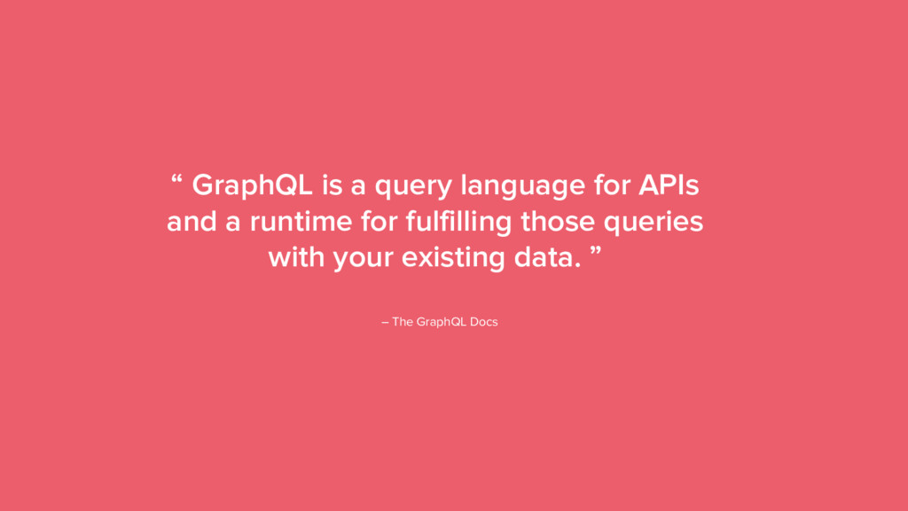 "13 "" GraphQL is a query language for APIs and a..."