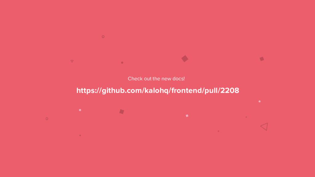 3 https://github.com/kalohq/frontend/pull/2208 ...