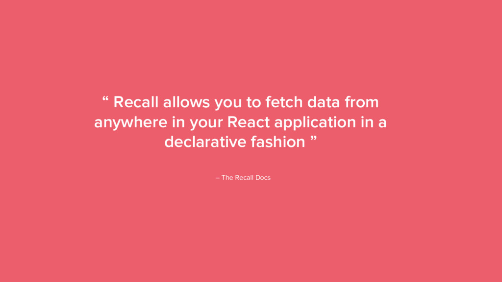 "22 "" Recall allows you to fetch data from anywh..."
