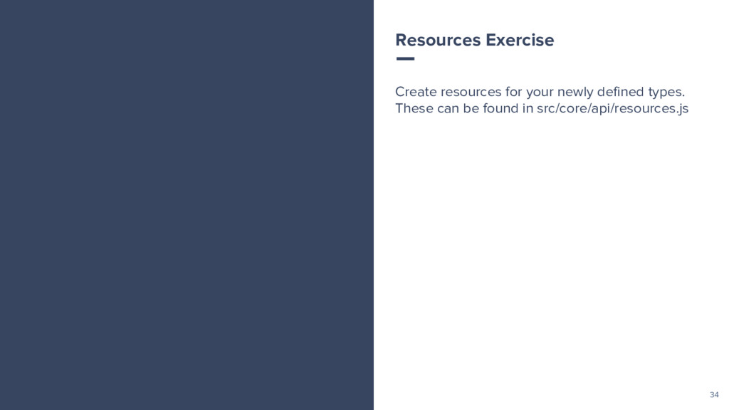 34 Create resources for your newly defined type...