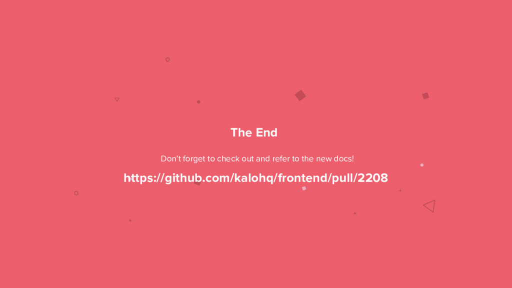 52 The End https://github.com/kalohq/frontend/p...