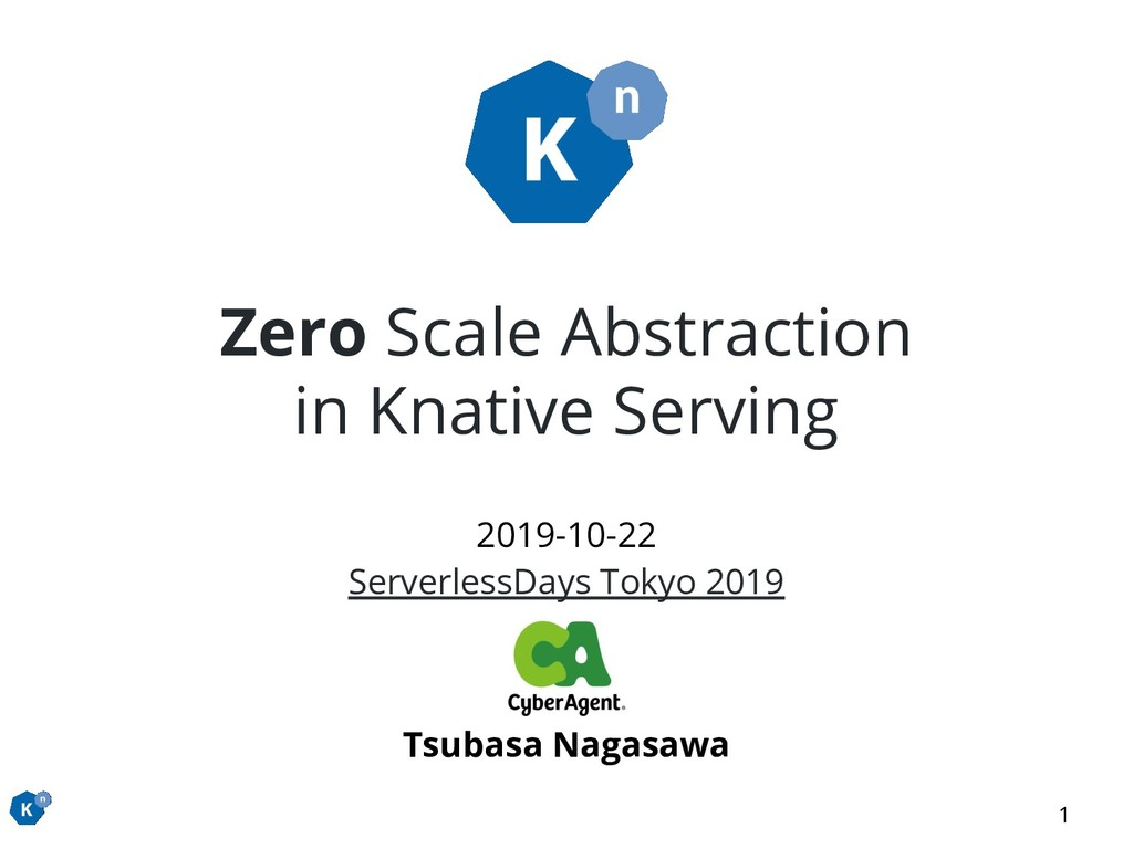 Zero Scale Abstraction in Knative Serving 2019-...