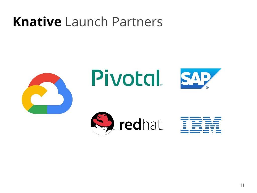 Knative Launch Partners 11