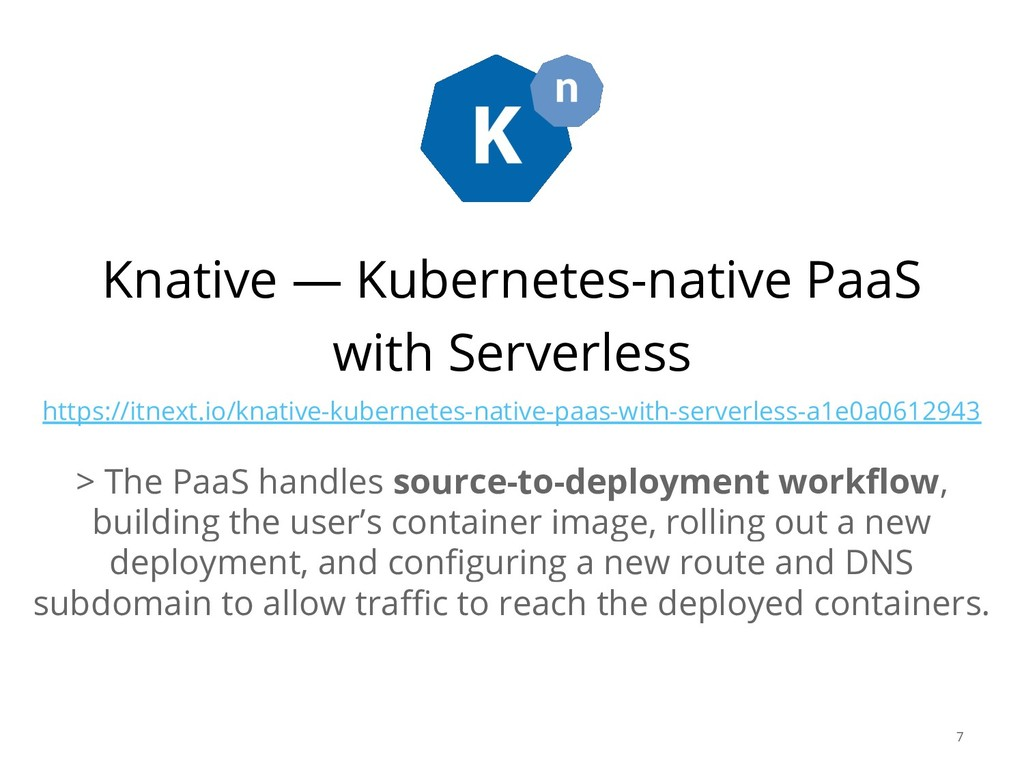 Knative — Kubernetes-native PaaS with Serverles...
