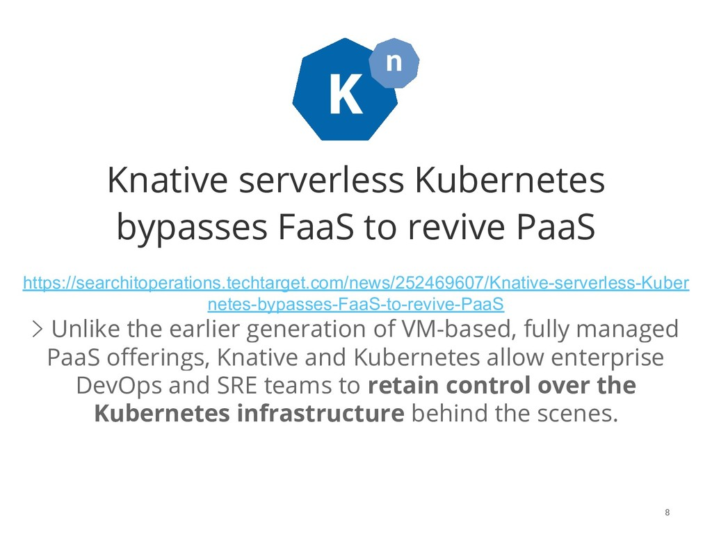Knative serverless Kubernetes bypasses FaaS to ...