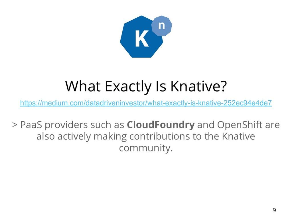 What Exactly Is Knative? https://medium.com/dat...