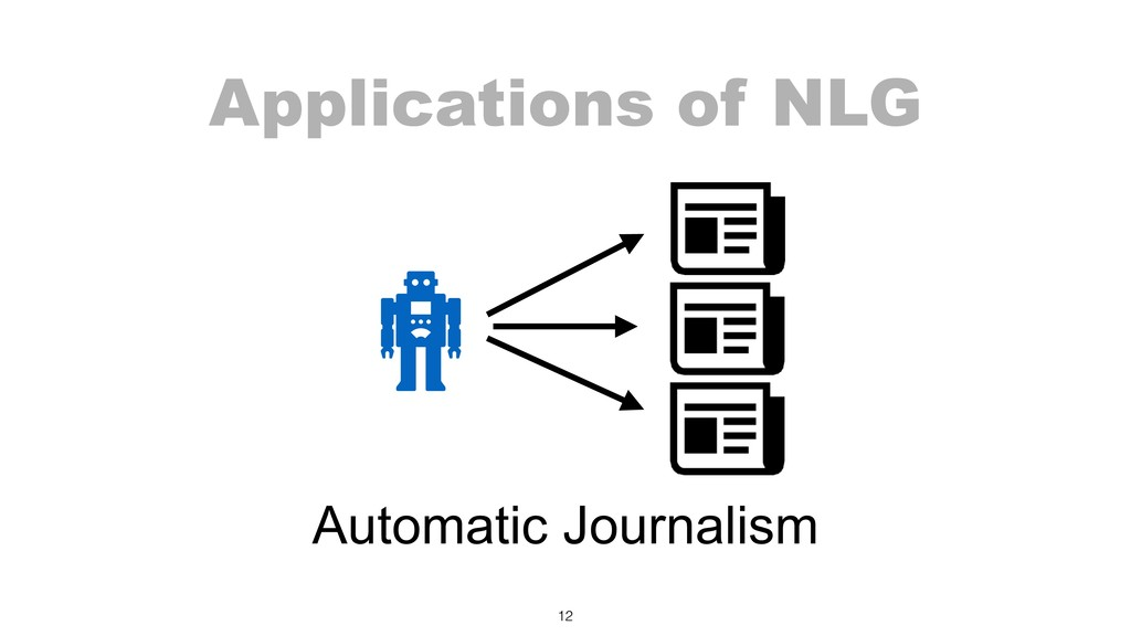 Applications of NLG 12 Automatic Journalism