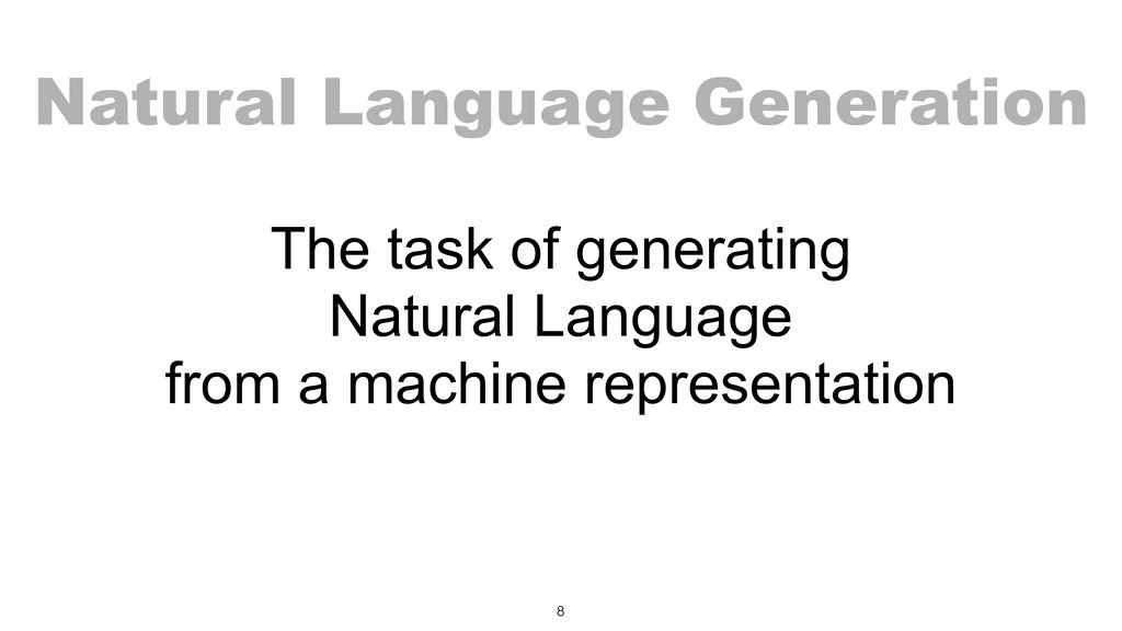 The task of generating Natural Language from a...