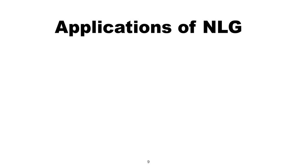Applications of NLG 9