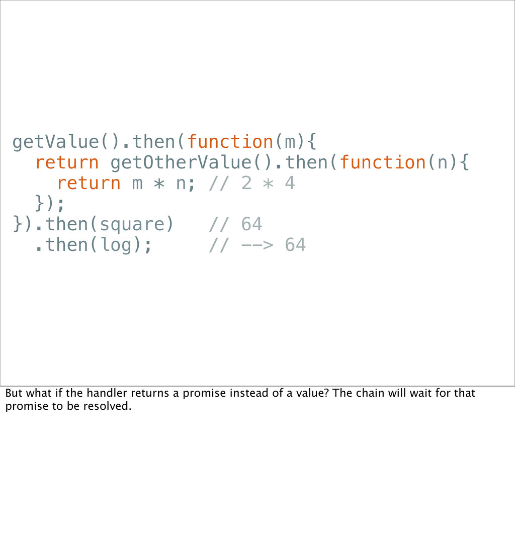 getValue().then(function(m){ return getOtherVal...