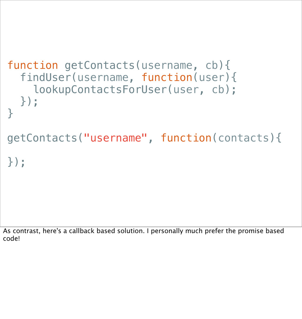 function getContacts(username, cb){ findUser(us...