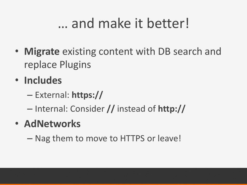 … and make it better! • Migrate existing conten...