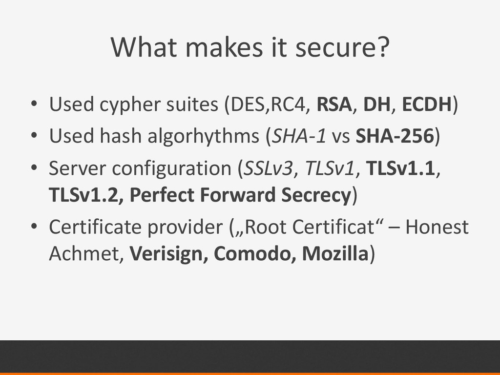 What makes it secure? • Used cypher suites (DES...
