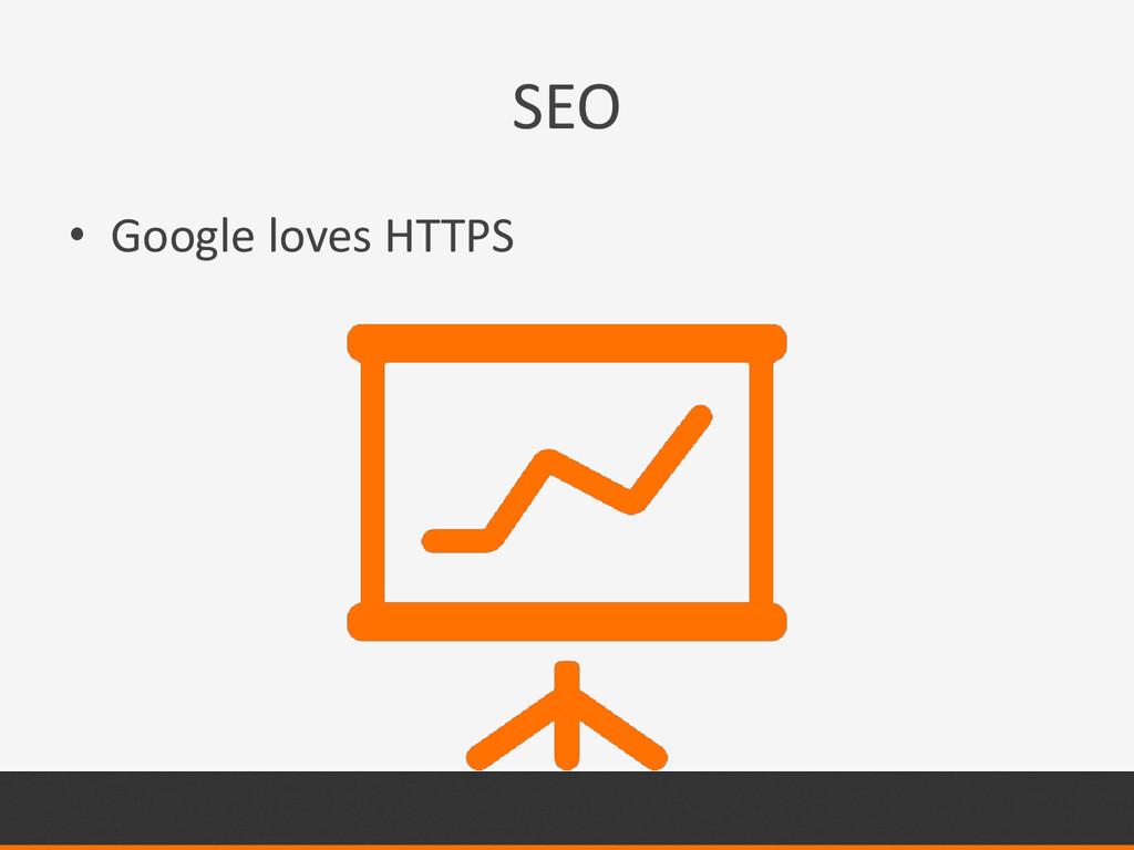 SEO • Google loves HTTPS