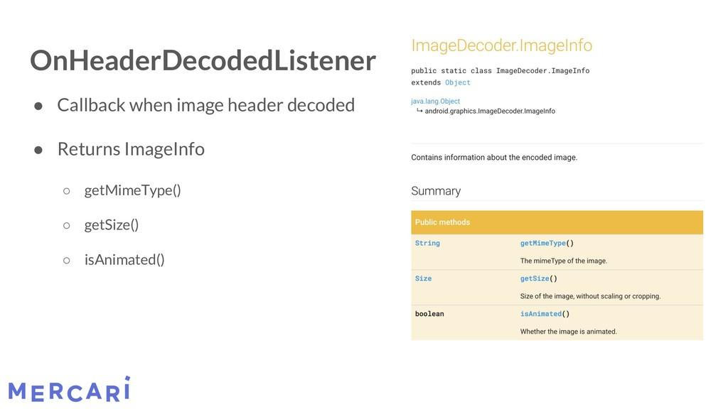 OnHeaderDecodedListener ● Callback when image h...