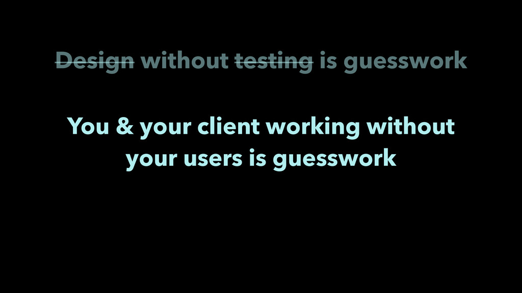 You & your client working without