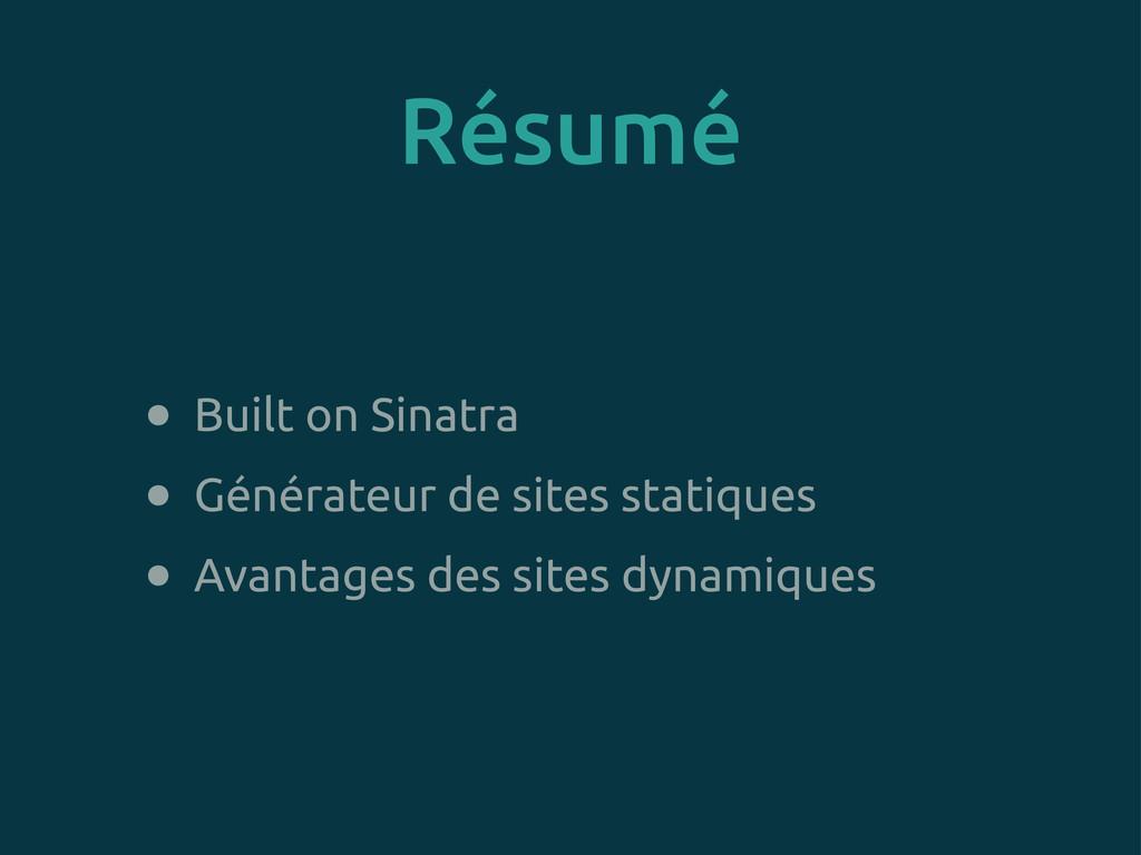 Résumé • Built on Sinatra • Générateur de sites...