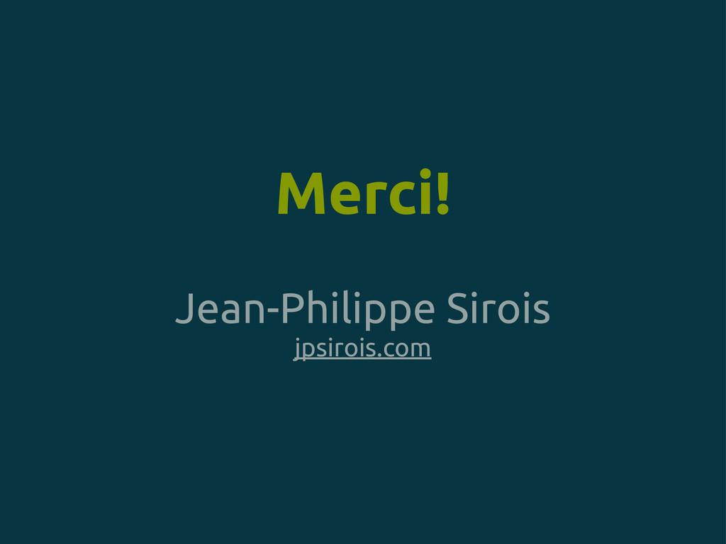 Merci! Jean-Philippe Sirois jpsirois.com