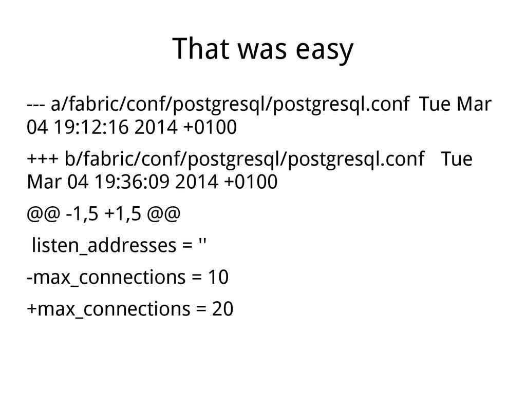 That was easy --- a/fabric/conf/postgresql/post...
