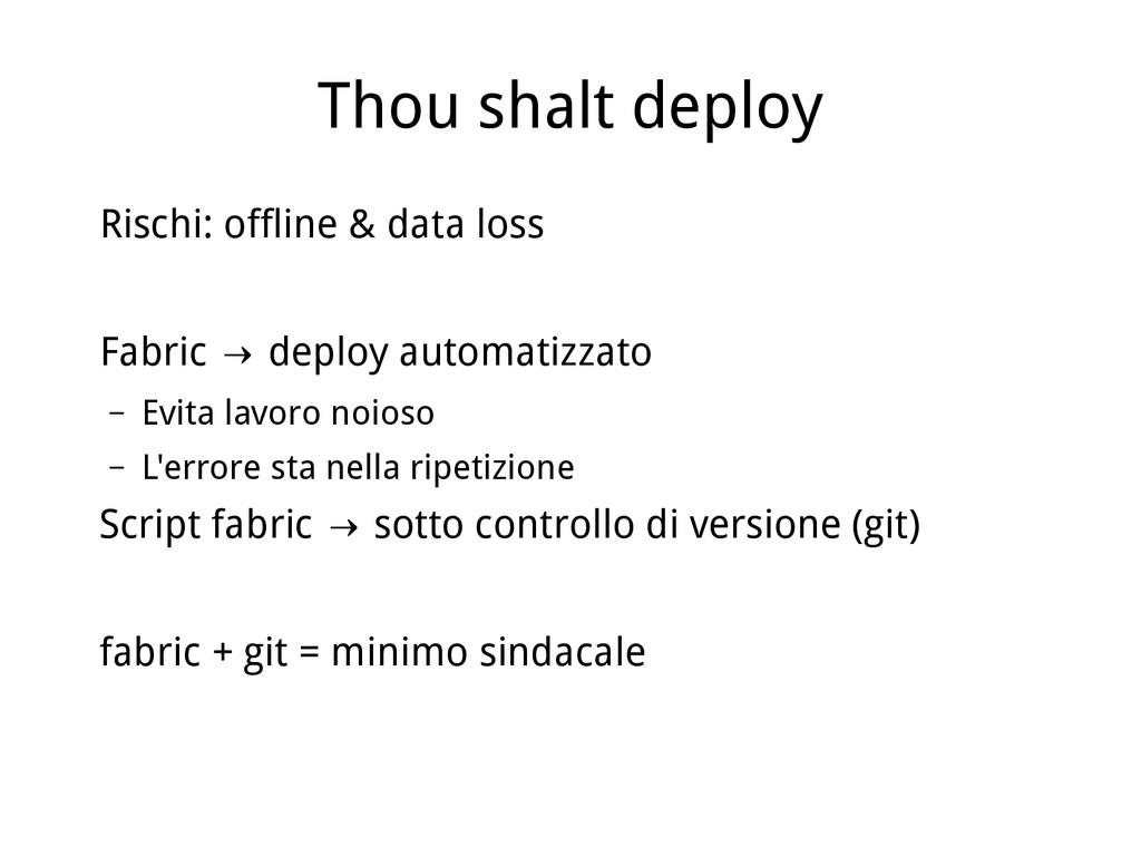 Thou shalt deploy Rischi: offline & data loss F...