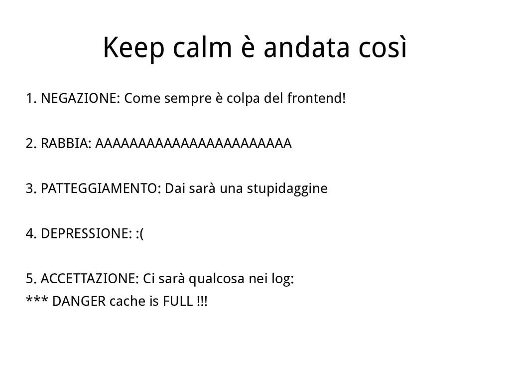 Keep calm è andata così 1. NEGAZIONE: Come semp...