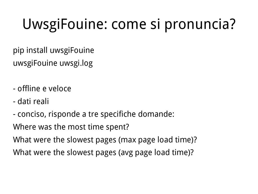 UwsgiFouine: come si pronuncia? pip install uws...