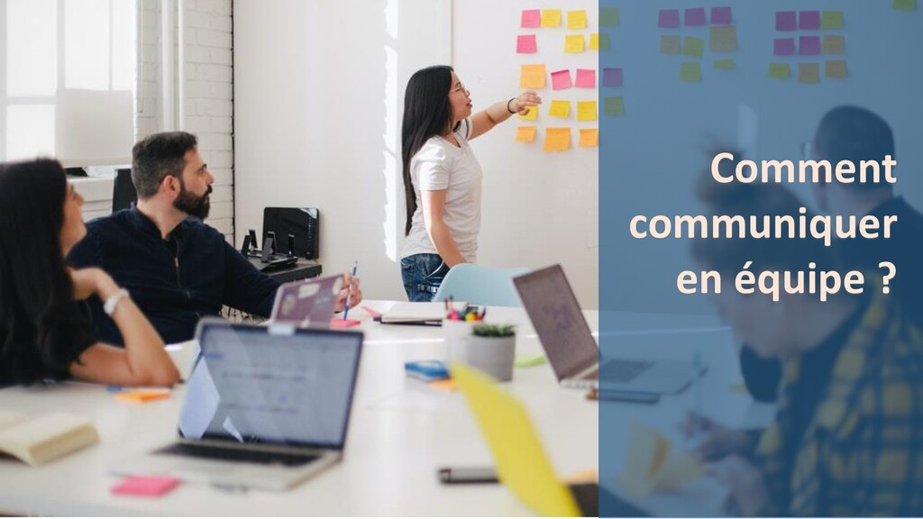 Comment communiquer en équipe ?
