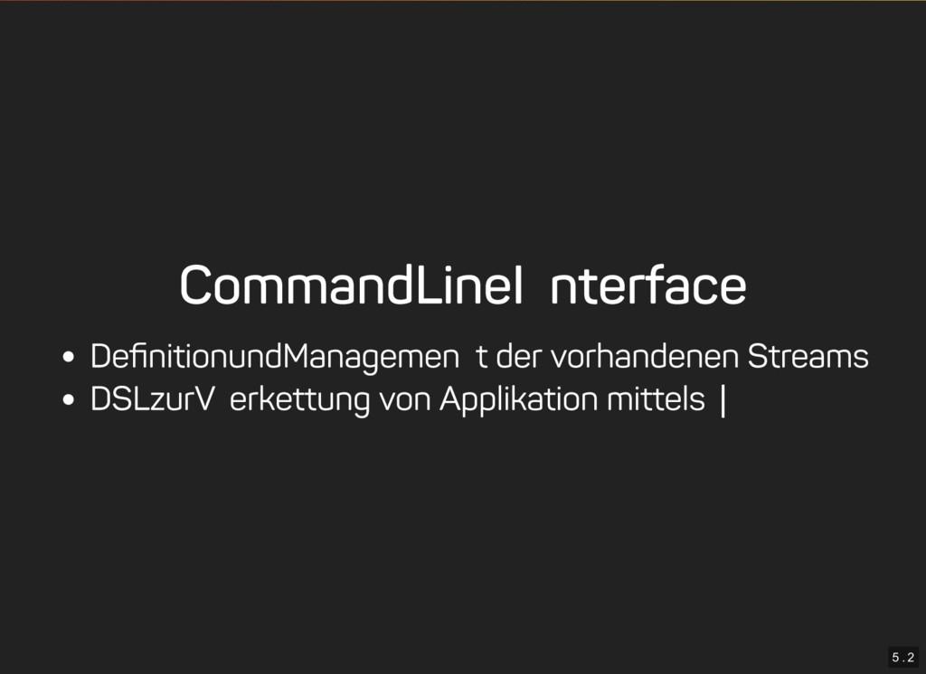 5 . 2 Command Line Interface Definition und Mana...