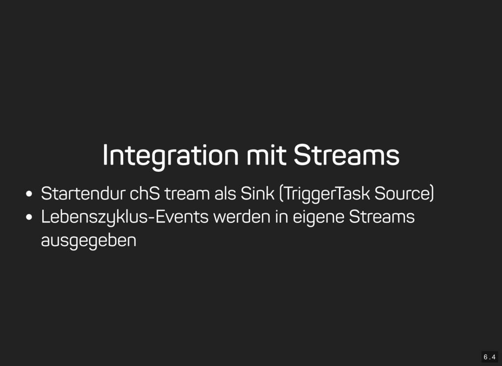 6 . 4 Integration mit Streams Starten durch Str...