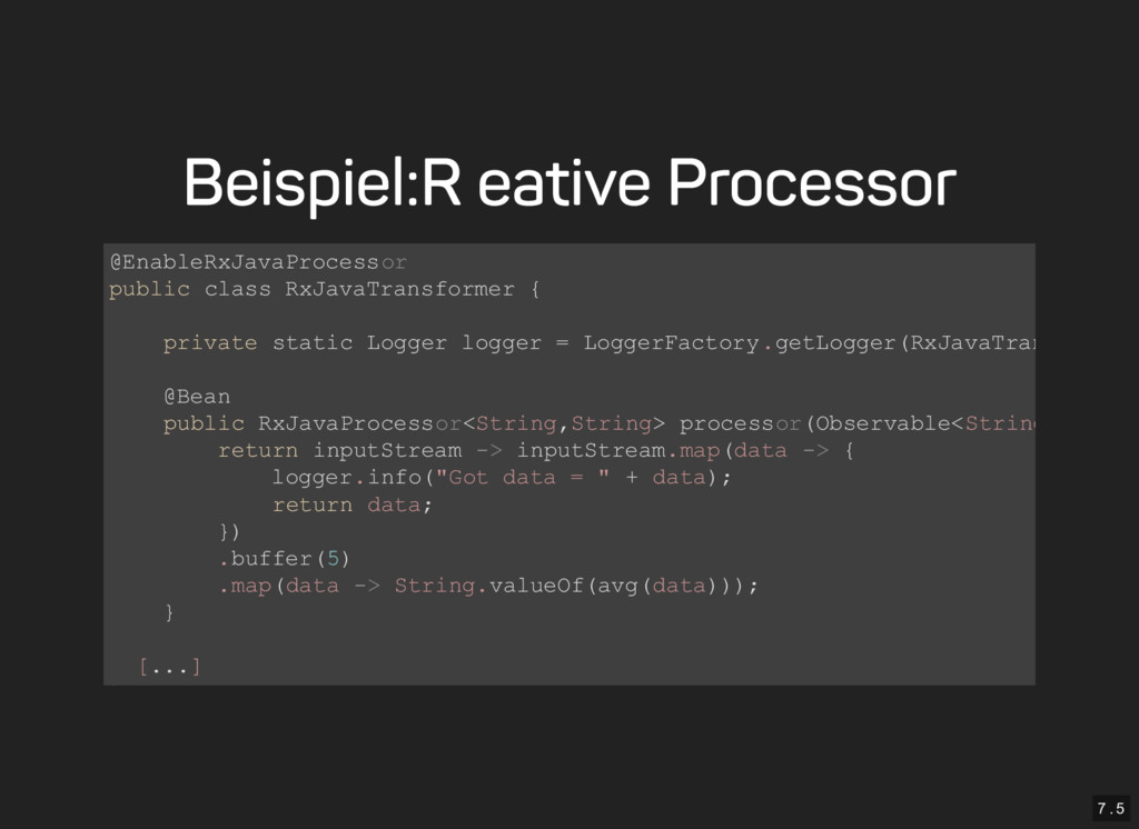 7 . 5 Beispiel: Reative Processor @EnableRxJava...