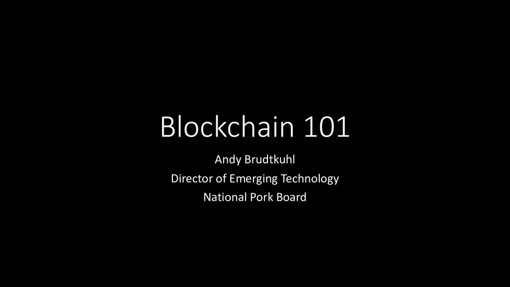 Blockchain 101 Andy Brudtkuhl Director of Emerg...