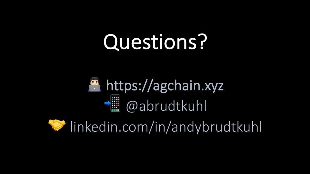 """Questions? ! https://agchain.xyz """" @abrudtkuhl ..."""