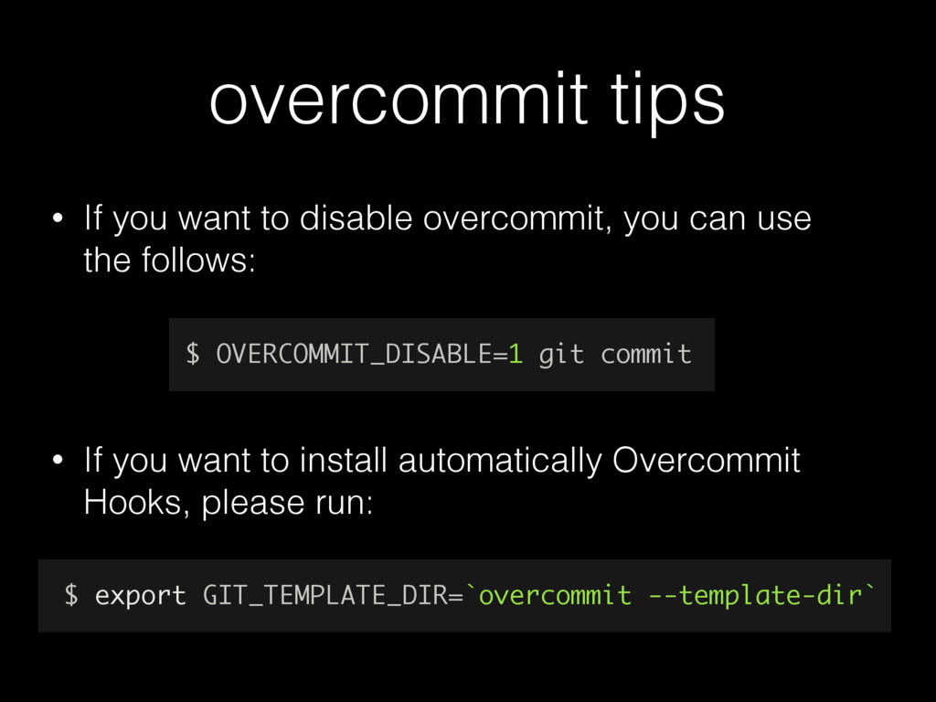 overcommit tips • If you want to disable overco...
