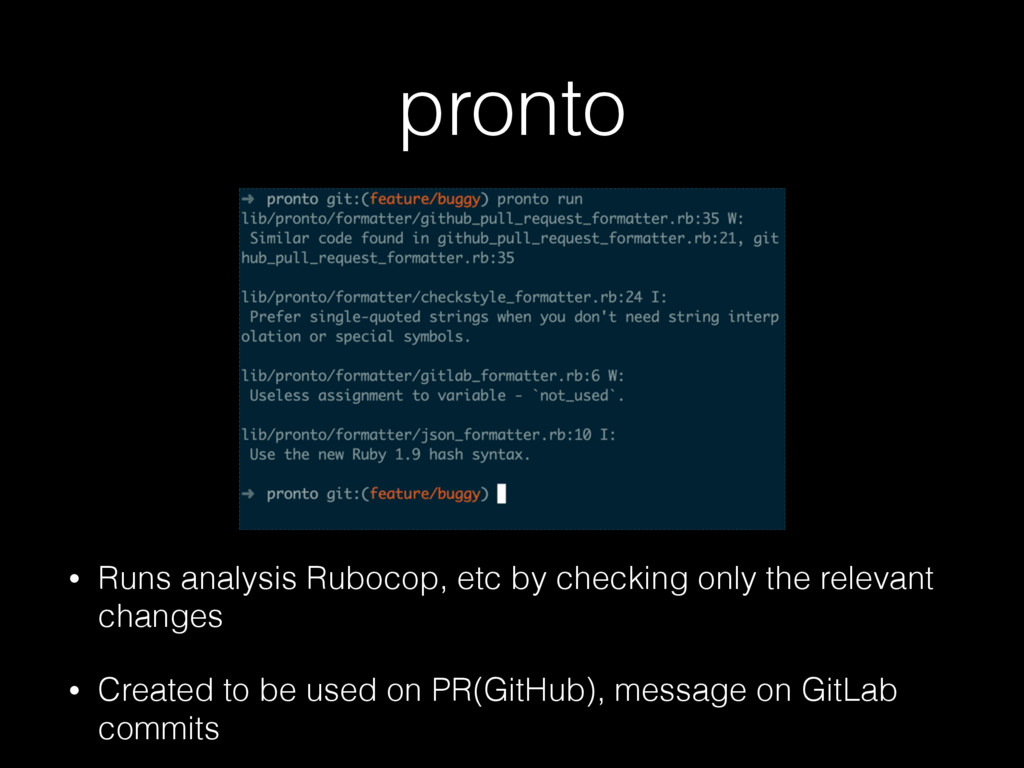pronto • Runs analysis Rubocop, etc by checking...