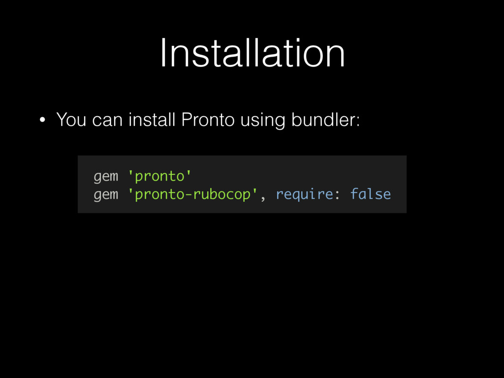 Installation • You can install Pronto using bun...