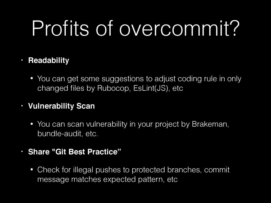 Profits of overcommit? • Readability • You can g...