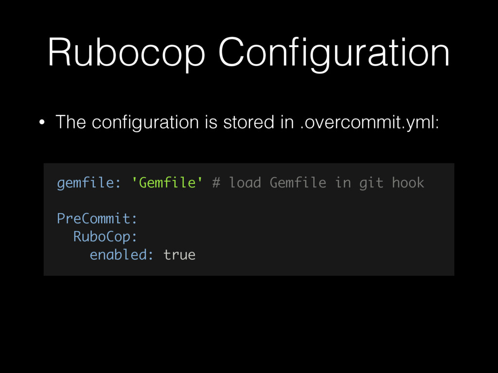 Rubocop Configuration • The configuration is stor...