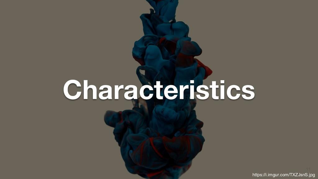 11 Characteristics https://i.imgur.com/TXZJsnS....