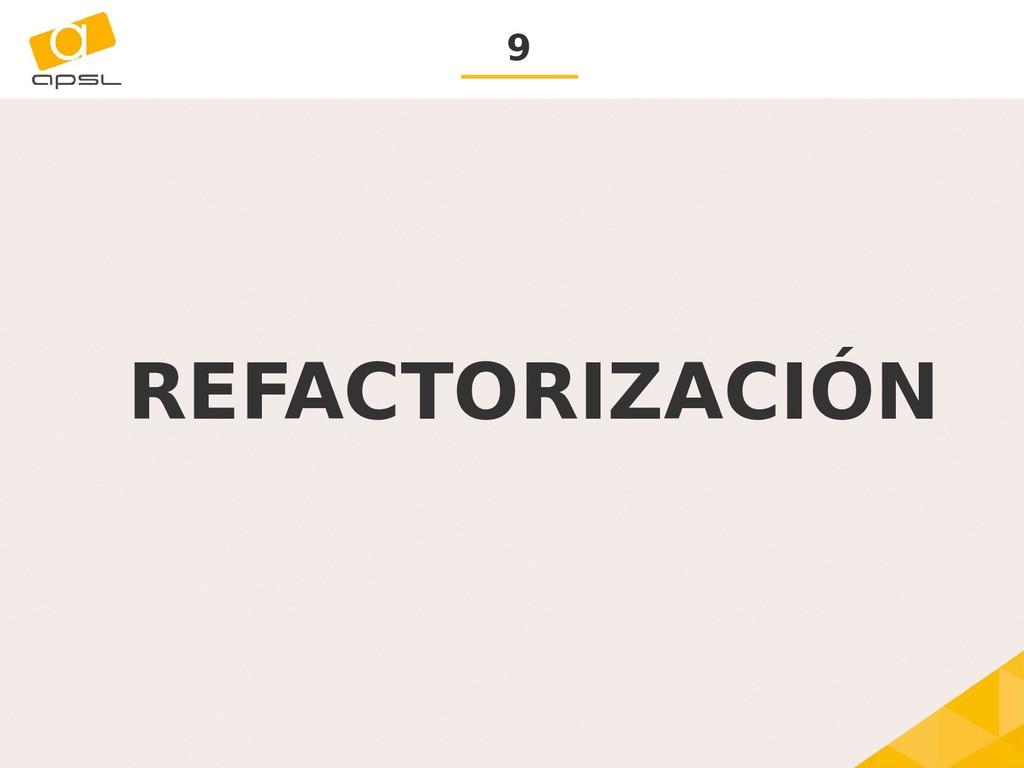 9 REFACTORIZACIÓN