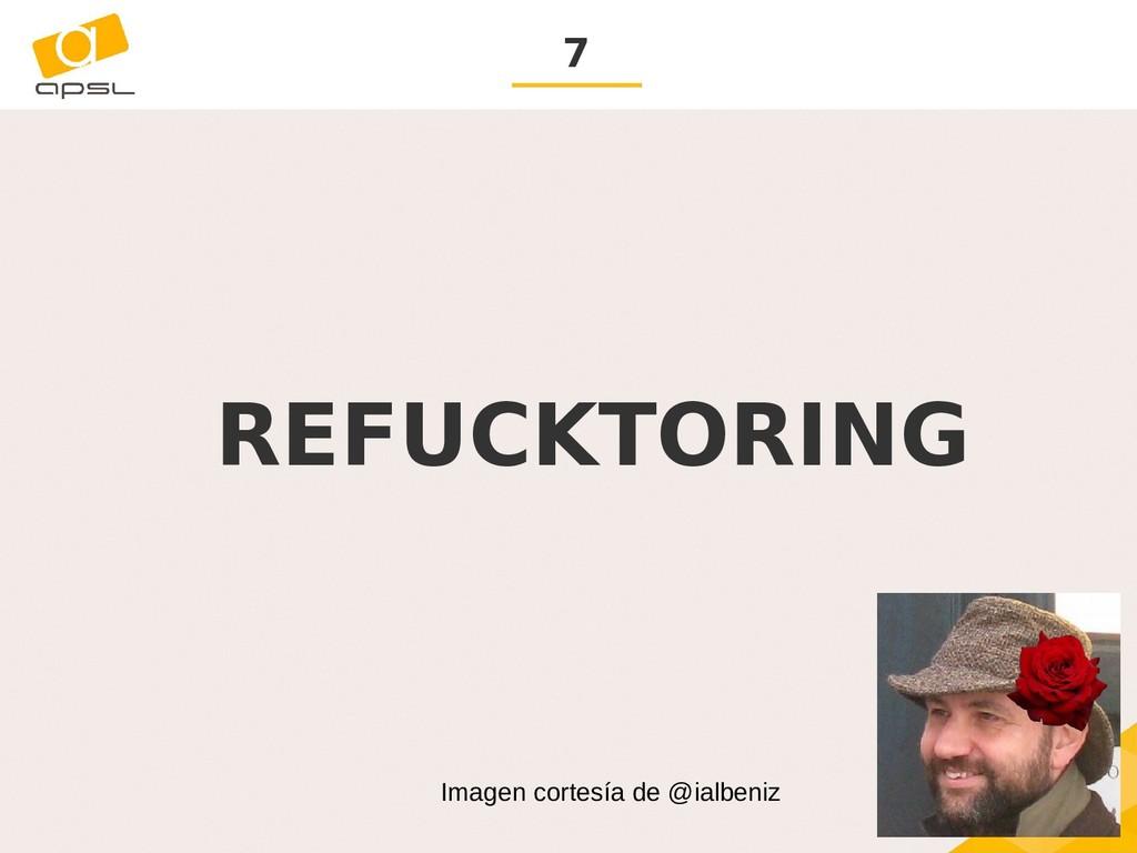 7 REFUCKTORING Imagen cortesía de @ialbeniz