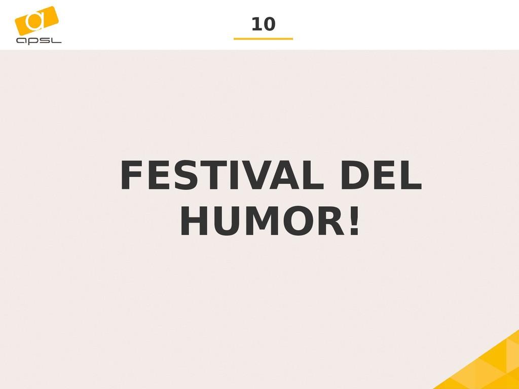 10 FESTIVAL DEL HUMOR!