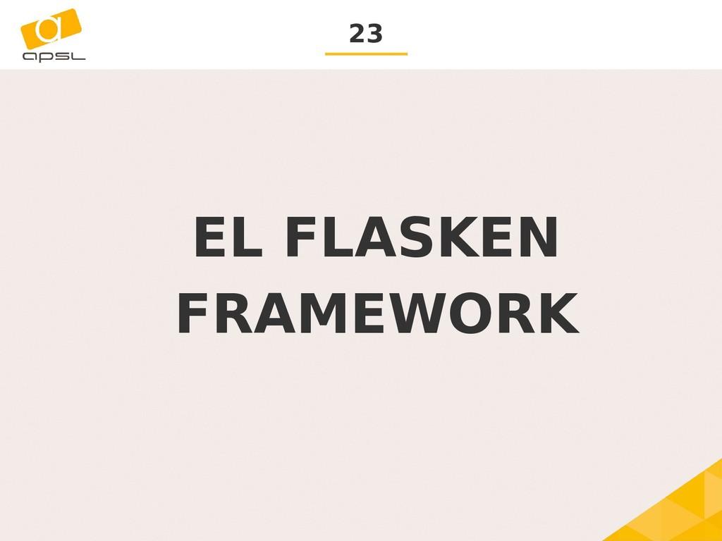 23 EL FLASKEN FRAMEWORK