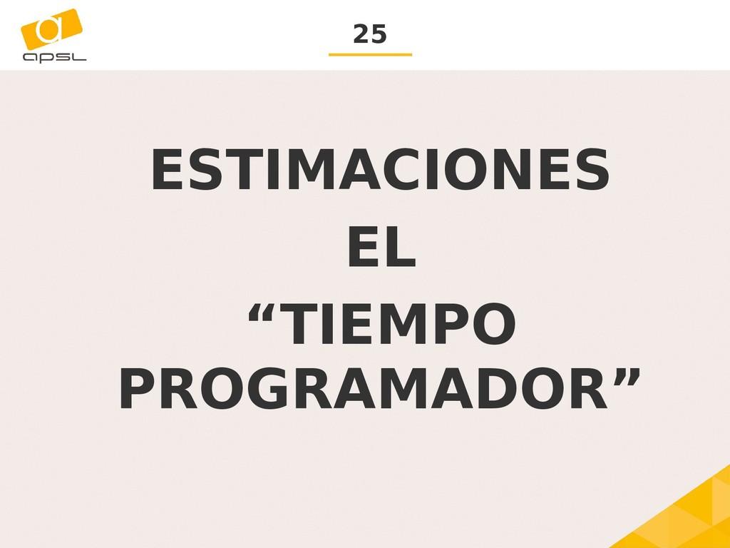 """25 ESTIMACIONES EL """"TIEMPO PROGRAMADOR"""""""