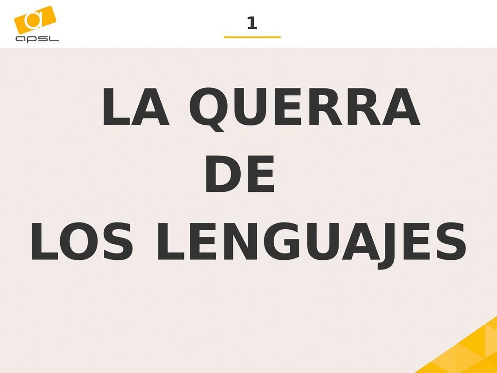 1 LA QUERRA DE LOS LENGUAJES