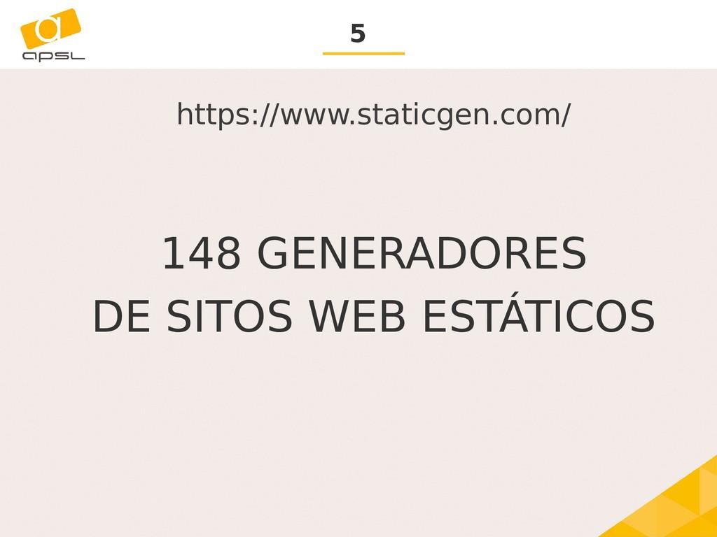 5 https://www.staticgen.com/ 148 GENERADORES DE...
