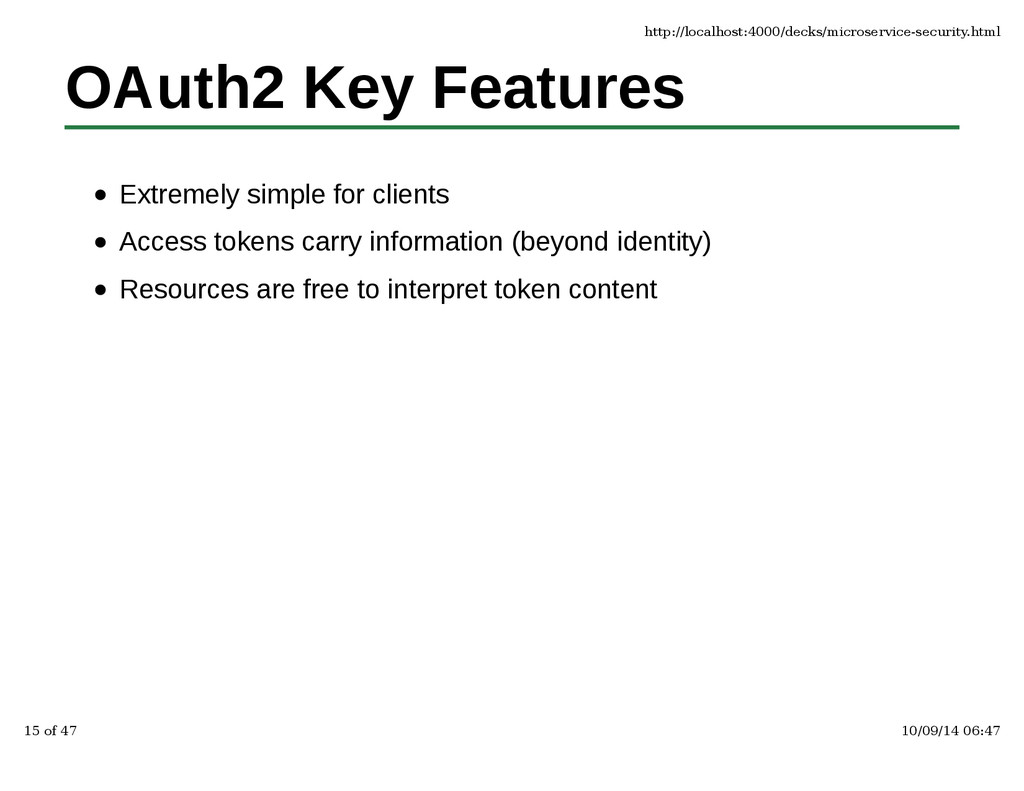 OAuth2 Key Features Extremely simple for client...