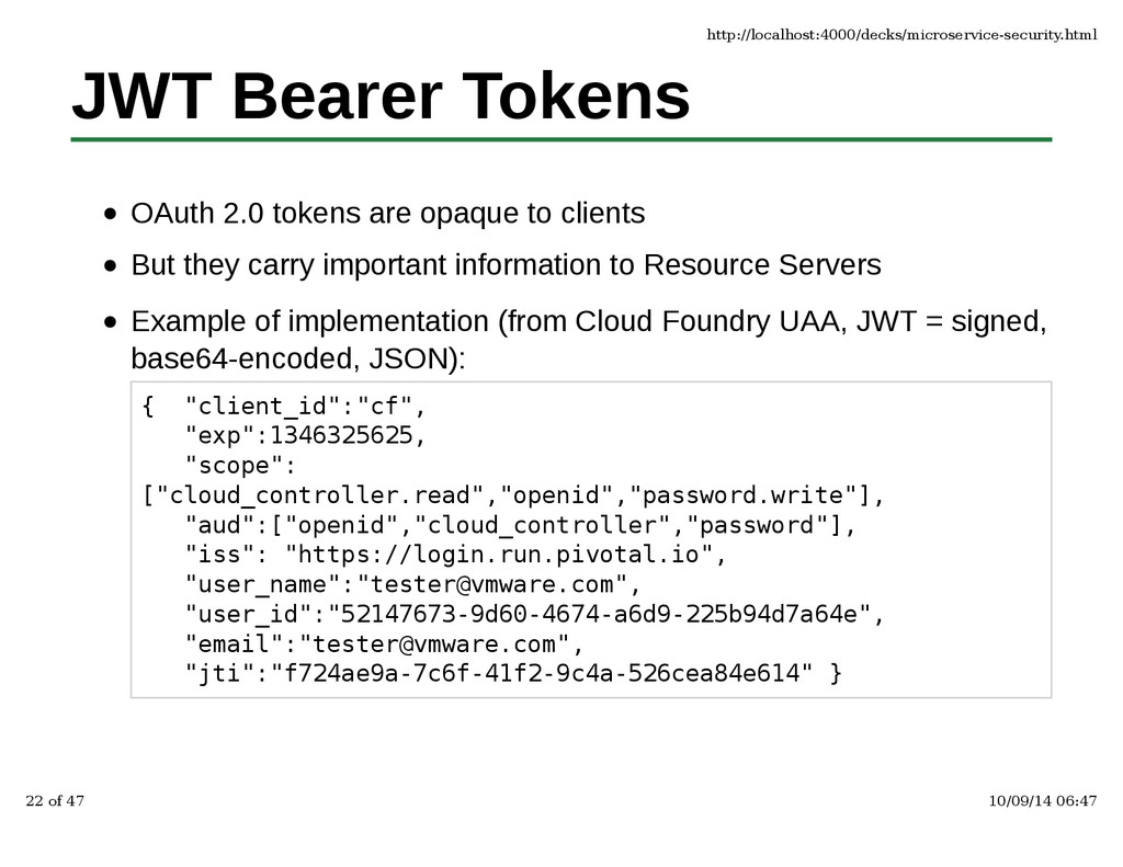 JWT Bearer Tokens OAuth 2.0 tokens are opaque t...