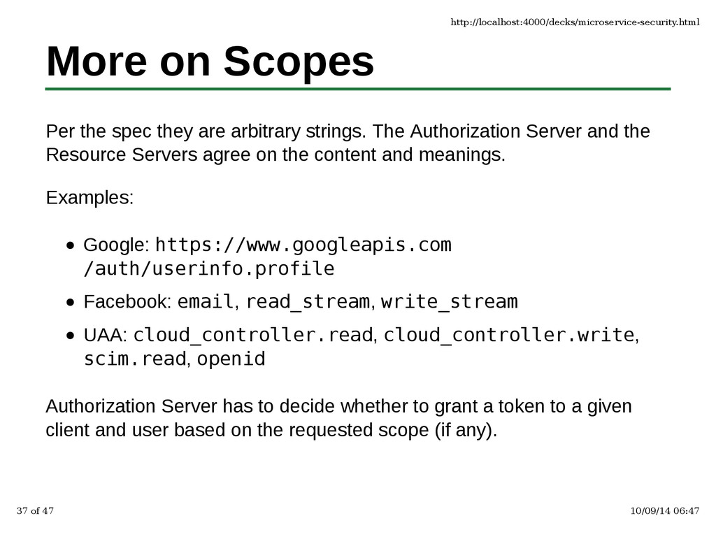 More on Scopes Per the spec they are arbitrary ...